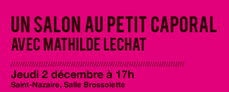 Salon Mathilde Lechat au Petit Caporal - Athénor - le blog / les news